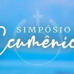 Estão abertas as inscrições para o Simpósio Ecumênico de 31 de janeiro a 2 de fevereiro